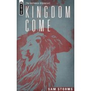 Kingdom Come by Sam Storms