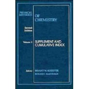 Physical Methods of Chemistry: Supplement and Cumulative Index v. 10 by Arnold Weissberger