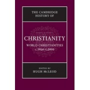 The Cambridge History of Christianity: Volume 9, World Christianities c.1914- c.2000 by Hugh McLeod