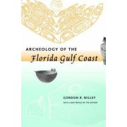 Archeology of the Florida Gulf Coast by Gordon R. Wiley