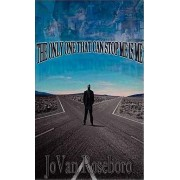 The Only One That Can Stop Me Is Me by Jovan Roseboro