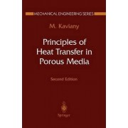 Principles of Heat Transfer in Porous Media by M. Kaviany