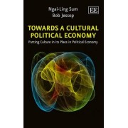 Towards a Cultural Political Economy by Ngai-Ling Sum