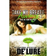 Take My Breath Away 3: Save Me from My Past