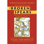 The Broken Spears by Miguel Leon-Portilla