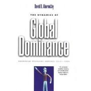 The Dynamics of Global Dominance by David B. Abernethy