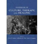 Handbook of Culture, Therapy, and Healing by Uwe P. Gielen