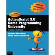 ActionScript 3.0 Game Programming University by Gary Rosenzweig