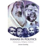Hamas in Politics by Jeroen Gunning