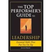 The Top Performer's Guide to Leadership by M D Judith Orloff