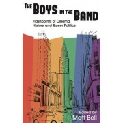 The Boys in the Band: Flashpoints of Cinema, History, and Queer Politics