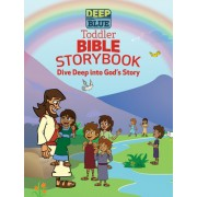 Deep Blue Toddler Bible Storybook: Dive Deep Into God's Story