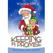 Keeping a Promise by Wyveta J Kirk