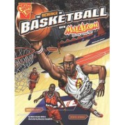 The Science of Basketball with Max Axiom, Super Scientist by Nikole Brooks Bethea