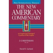 New American Commentary: 2 Corinthians Vol 29 by David E. Garland