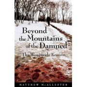 Beyond the Mountains of the Damned by Matthew McAllester