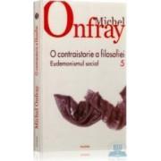 O contraistorie a filosofiei vol.5 Eudemonismul social - Michel Onfray
