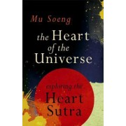 The Heart of the Universe by Mu Soeng