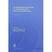 An Integrated Approach to Communication Theory and Research by Don W. Stacks