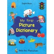 My First Picture Dictionary: English-Arabic with Over 1000 Words 2016 by Maria Watson