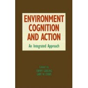 Environment, Cognition, and Action by Tommy Garling