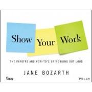 Show Your Work by Jane Bozarth