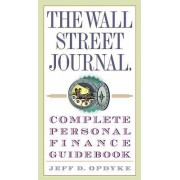 The Wall Street Journal Complete Personal Finance Guidebook by Jeff D Opdyke