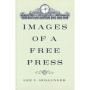 Images of a Free Press by Lee C. Bollinger