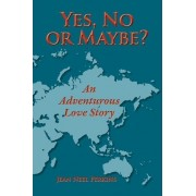 Yes, No, or Maybe? an Adventurous Love Story by Jean Neel Perkins