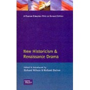 New Historicism and Renaissance Drama by Richard Wilson