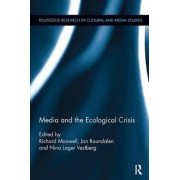 Media and the Ecological Crisis by Richard Maxwell