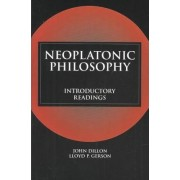 Neoplatonic Philosophy by John Dillon