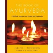 The Book of Ayurveda by Judith H. Morrison