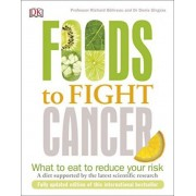 Foods To Fight Cancer by Richard B