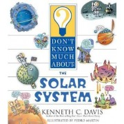 Don't Know Much about the Solar System by Kenneth C Davis