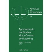 Approaches to the Study of Motor Control and Learning by J. J. Summers