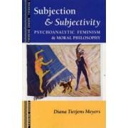 Subjection and Subjectivity by Diana Tietjens Meyers