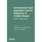 International Trade Regulation and the Mitigation of Climate Change by Thomas Cottier