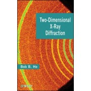 Two-dimensional X-ray Diffraction by B. B. He