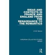Ideas and Contexts in France and England from the Renaissance to the Romantics by Salmon