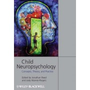 Child Neuropsychology by Jonathan Reed