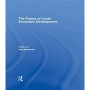 The Future of Local Economic Development by Ines Newman