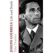Joseph Goebbels by Toby Thacker