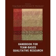 Handbook for Team-Based Qualitative Research by Greg Guest