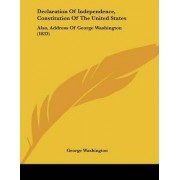Declaration of Independence, Constitution of the United States by George Washington