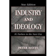 Industry and Ideology by Peter Hayes