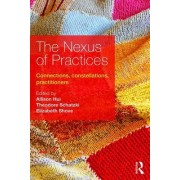 The Nexus of Practices: Connections, Constellations and Practitioners