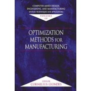 Computer-Aided Design, Engineering, and Manufacturing: Optimization Methods for Manufacturing Volume 4 by Cornelius T. Leondes