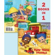 Dump Truck Trouble/Let's Build a Doghouse! by Mary Tillworth