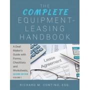 The Complete Equipment-Leasing Handbook: A Deal Maker's Guide with Forms, Checklists and Worksheets, Second Edition